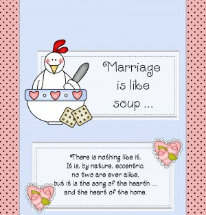 Marriage is like chicken soup Wrappers Only