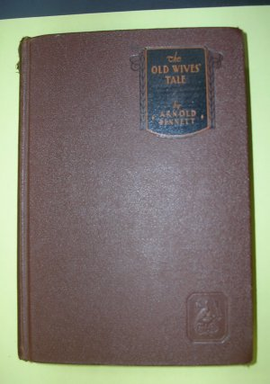 The Old Wives' Tale by Arnold Bennett, 1911 edition