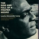 The Rise and Fall of a Proper Negro, by Leslie Alexander Lacy (1970, 1st printing)