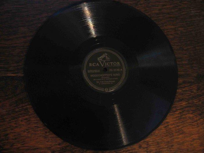 "Six Fat Dutchmen 78 rpm single, ""Woodchopper's Song"" b/w ""Cherry Pickers Polka"""