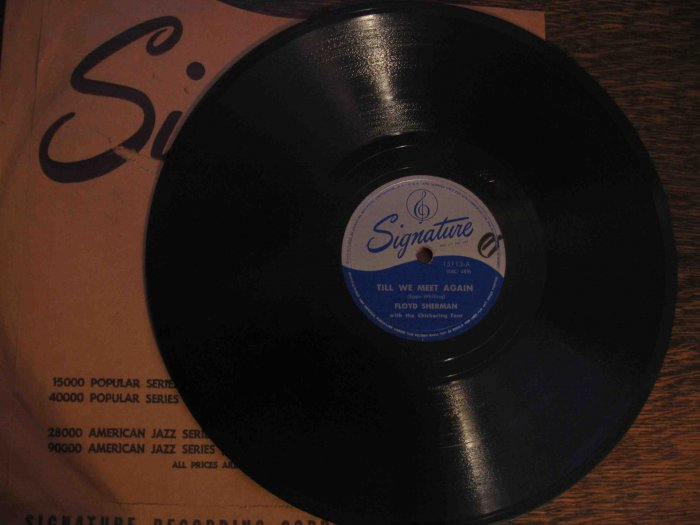 """Floyd Sherman/Chickering Four 78 rpm record, """"Till We Meet Again"""" b/w """"Come to Me, Bend to Me"""""""