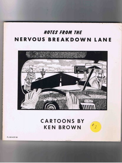 Notes from the Nervous Breakdown Lane: Cartoons by Ken Brown, 1985