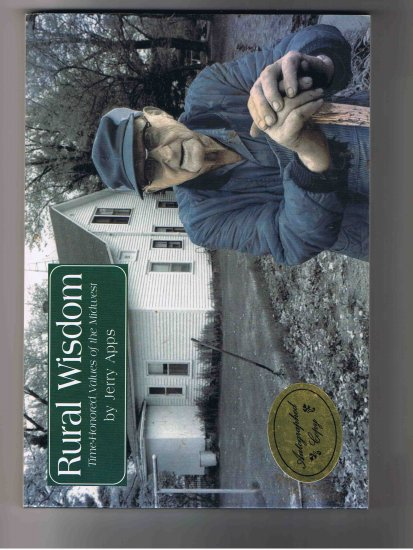 Rural Wisdom: Time-Honored Values of the Midwest, by Jerry Apps (1997), SIGNED