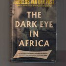 The Dark Eye in Africa, by Laurens van der Post (1955), hardcover