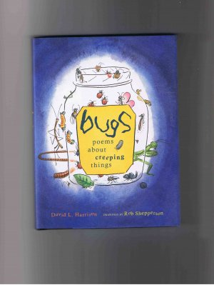 Bugs: Poems about Creeping Things, by David L. Harrison (2007, hardcover)