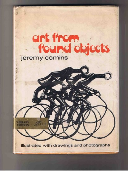 Art from Found Objects, by Jeremy Comins (1974, hardcover)