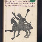 Le Morte DArthur: King Arthur and His Knights of the Round Table, by Sir Thomas Malory (1961)