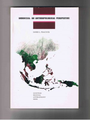Indonesia: An Anthropological Perspective, by James L. Peacock (1973)