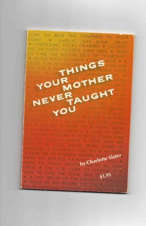 Things Your Mother Never Taught You, by Charlotte Slater (1973)