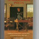 Schoolroom Poets: Childhood, Performance & American Poetry, by Angela Sorby (2005, brand new)