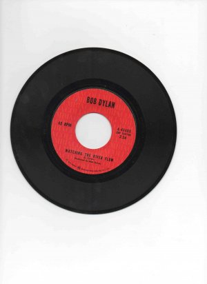 Bob Dylan 45rpm single, �Watching the River Flow� b/w �Spanish Is the Loving Tongue�