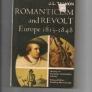 Romanticism and Revolt: Europe, 1815-1848, by J. L. Talmon (1968)