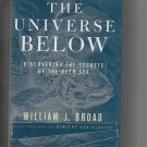 The Universe Below: Discovering the Secrets of the Deep Sea, by William J. Broad (1997, SIGNED, h/c)