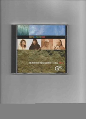 �Earth Sky Water Song: The Music of Indian Summer Festival, Vol. 2� CD (2004), w/Litefoot & al.