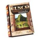 Cuzco, Center Of The World