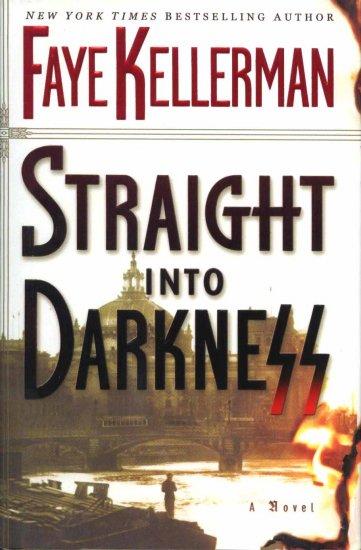 FAYE KELLERMAN Straight Into Darkness HCDJ 1st Ed NEW