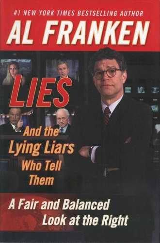 LIES & Lying Liars... AL FRANKEN HCDJ 1st NEW
