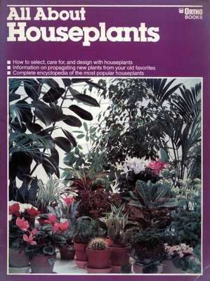 All About HOUSEPLANTS - Indoor Gardening