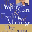 The Proper Care & Feeding of Marriage Dr. Laura Schlessinger Book