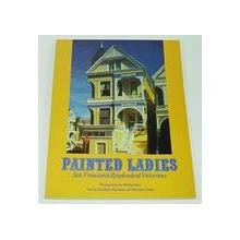Painted Laides San Francisco's Resplendent Victorians ISBN 0525475320