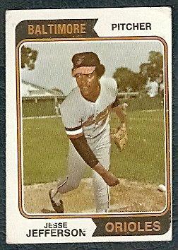 BALTIMORE ORIOLES JESSE JEFFERSON 1974 TOPPS # 509 G