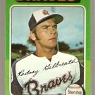 ATLANTA BRAVES ROD GILBREATH 1975 TOPPS # 431 EX