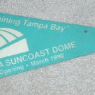 1990 FLORIDA TAMPA BAY SUNCOAST DOME GRAND OPENING PENNANT