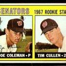 WASHINGTON SENATORS ROOKIE STARS JOE COLEMAN TIM CULLEN 1967 TOPPS # 167 EX