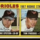 BALTIMORE ORIOLES ROOKIE STARS MIKE EPSTEIN TOM PHOESBUS 1967 TOPPS # 204 EX