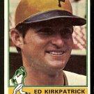 PITTSBURGH PIRATES ED KIRKPATRICK 1976 TOPPS # 294 VG