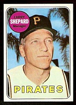 PITTSBURGH PIRATES LARRY SHEPARD 1969 TOPPS # 384 EX+