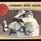 BOSTON RED SOX JIM LONBORG WINS AGAIN 1967 WORLD SERIES AUTOGRAPHED 1968 TOPPS # 155 good