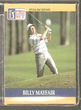 BILLY MAYFAIR 1990 PRO SET PGA TOUR CARD # 70