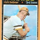 PITTSBURGH PIRATES RICH HEBNER 1971 TOPPS # 212 good