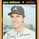 ATLANTA BRAVES GARY NEIBAUER 1971 TOPPS # 668 good