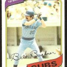 CHICAGO CUBS BILL BUCKNER 1980 TOPPS # 135 NR MT