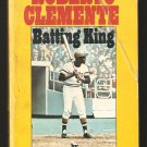 Roberto Clemente Batting King 1973 Paperback Pittsburgh Pirates