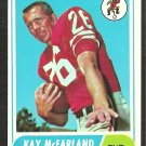 SAN FRANCISCO FORTY NINERS KAY McFARLAND 1968 TOPPS # 113 EX