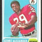 SAN FRANCISCO FORTY NINERS KERMIT ALEXANDER 1968 TOPPS # 191 VG/EX