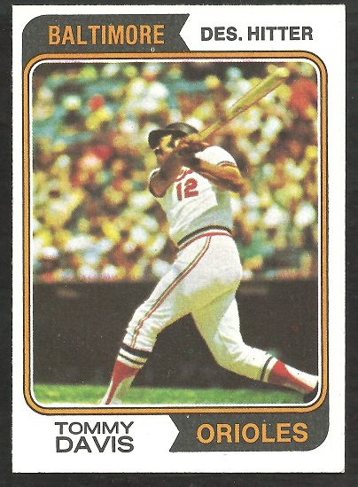 BALTIMORE ORIOLES TOMMY DAVIS 1974 TOPPS # 396 EX MT