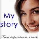 My Story - From desperation to a smile