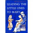 Leading the Little Ones to Mary, Sr. Mary Lelia SSND Book Text