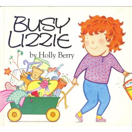 Busy Lizzie, Holly Berry Picture Book Early Reader Childrens Book