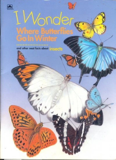 I Wonder Where Butterflies Go in Winter, Science, Golden Book, Grade School Level