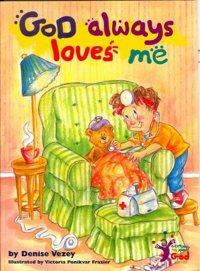 God Always Loves Me, by Denise Vezey, Ages 4-7, Faith Christianity, Chidlren