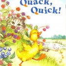 Quick Quack Quick!, by Marsha Arnold, Reading Reader Children Pre-K- Grade 1