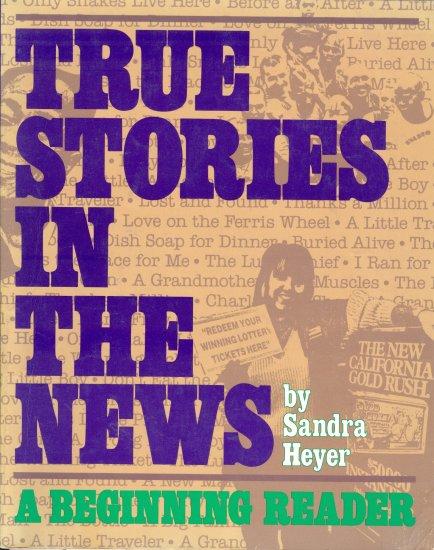 True Stories in the News, Sandra Heyer, Beginner High Interest Reader ESL Special Needs