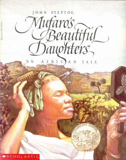 Mufaro's Beautiful Daughters, by John Steptoe, Caldecott Honor Book Children Softcover