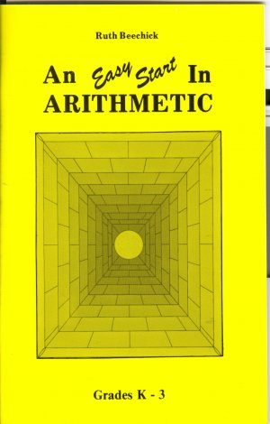 An Easy start in Arithmetic, Grades K-3, Ruth Beechick, 1986