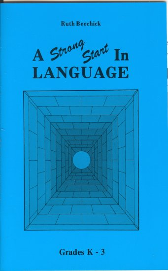 A Strong Start in Language, Grades K-3, Ruth Beechick, 1986, home school